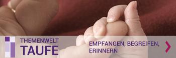 """Die Themenwelt """"Taufe"""" der Evang.-Luth. Kirche in Bayern"""
